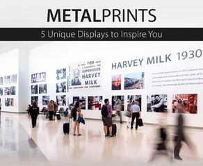 5 Unique MetalPrint Displays to Inspire You!
