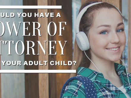 Should You Have a POA for Your Adult Child?