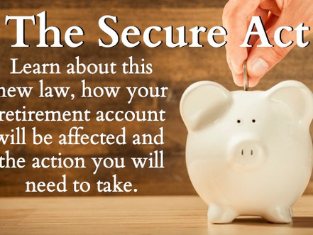 The Secure Act: A new law and its impact on retirement accounts and your estate plan