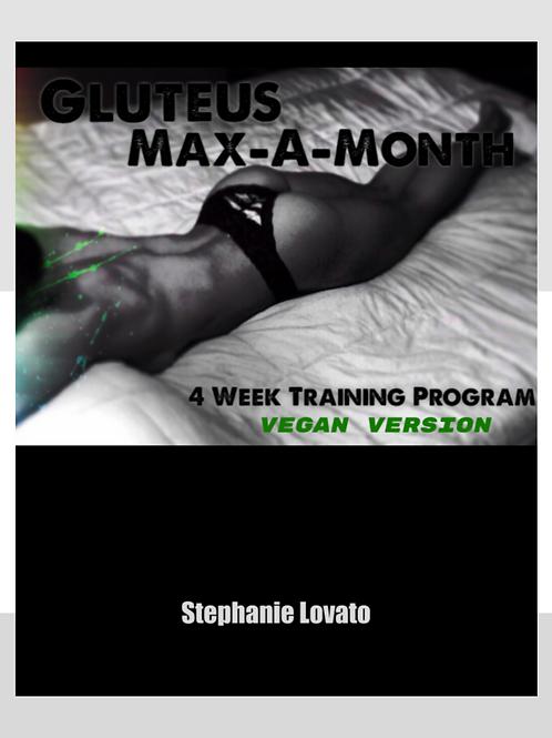 Vegan Version Gluteus Max-A-Month: Women's Four Week Glute Builder