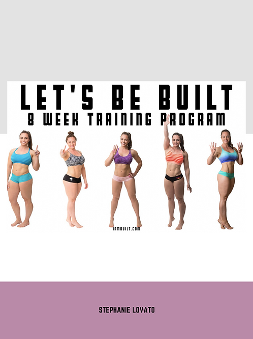 Women's Let's Be BUILT 8 Week Training Program
