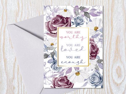 Worthy, Loved, Enough - Greeting Card