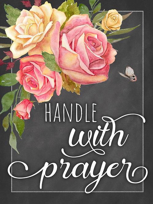 Handle with Prayer - Art Print