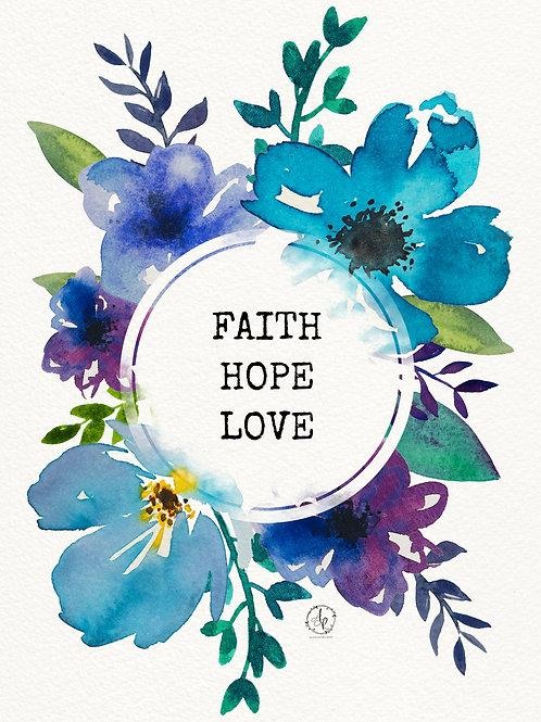 Faith, Hope, Love - Art Print