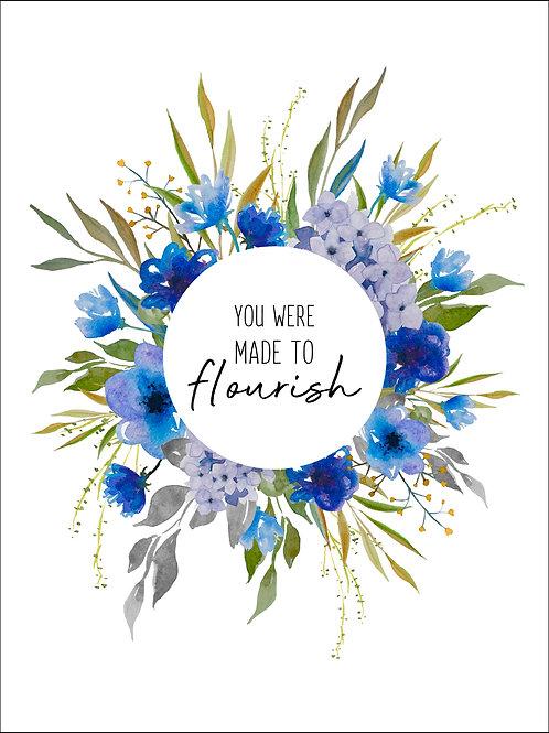 You Were Made To Flourish - Art Print