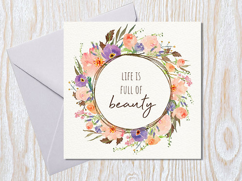 Life is full of beauty - Greeting Card