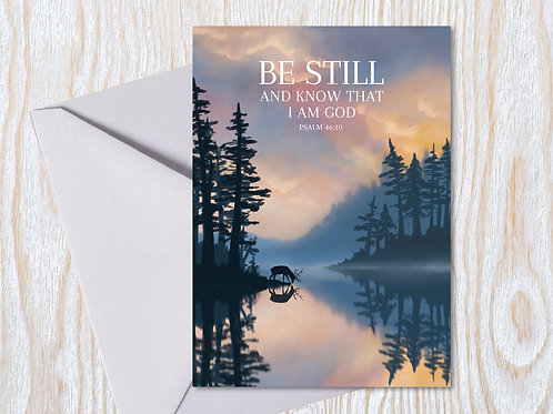 Be Still and Know - Greeting Card