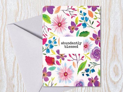 Abundantly Blessed- Greeting Card