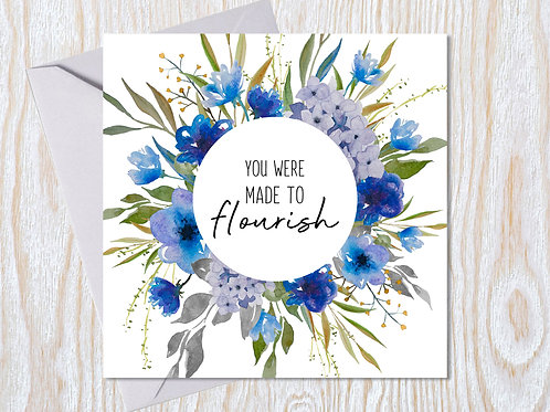 You were made to flourish - Greeting Card