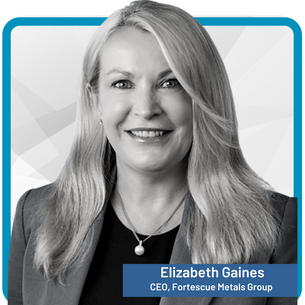Elizabeth Gaines Chief Executive Officer, Fortescue Metals Group