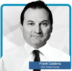Frank Calabria Chief Executive Officer & Managing Director, Origin Energy