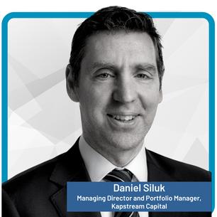 Daniel Siluk Managing Director and Portfolio Manager, Kapstream Capital