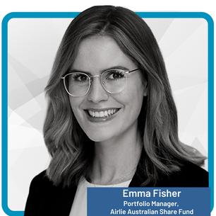 Emma Fisher Portfolio Manager, Airlie Australian Share Fund