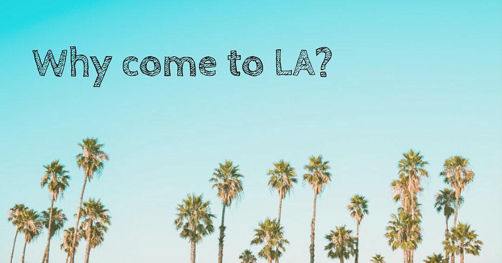 Why come to LA.jpg