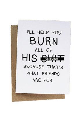 Burn His Sh*t Card