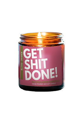 Blood Orange Scent- Get Sh*t Done Candle