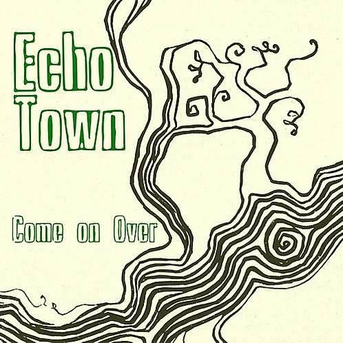 Echo Town - Come on Over - CD