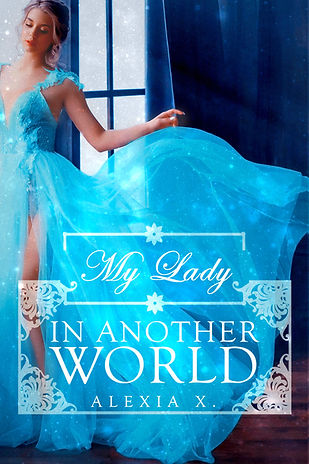 1 - MY LADY IN ANOTHER WORLD.jpg