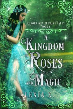 A KINGDOM OF ROSES AND MAGIC