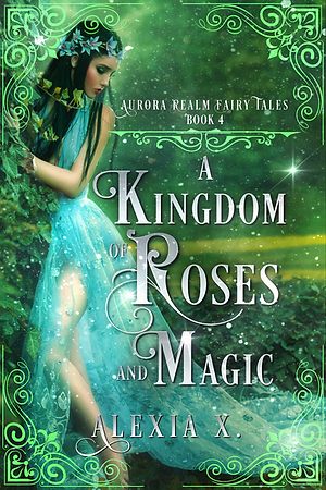 ARFT 4 - A KINGDOM OF ROSES AND MAGIC