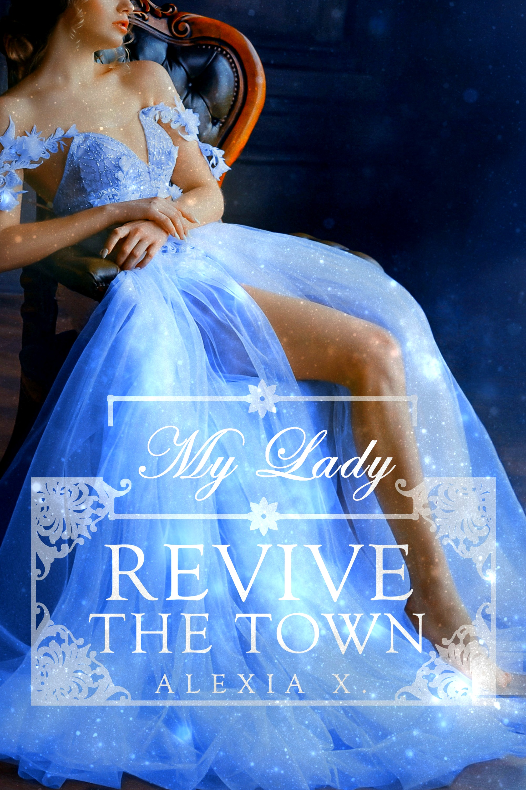MY LADY REVIVE THE TOWN