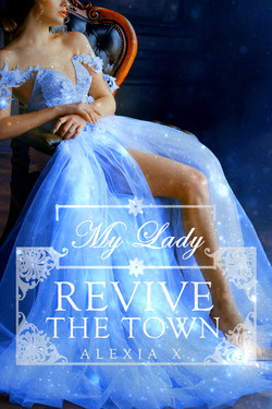 2 - MY LADY REVIVE THE TOWN