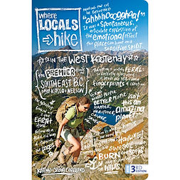 Where Locals Hike in the West Kootenay, 3rd Edition