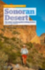 Don't Waste Your Time in the® Sonoran Desert The Winter-Vacation Guide to Hiking Arizona