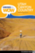 Hiking from Here to WOW: Utah Canyon Country, 2nd Edition