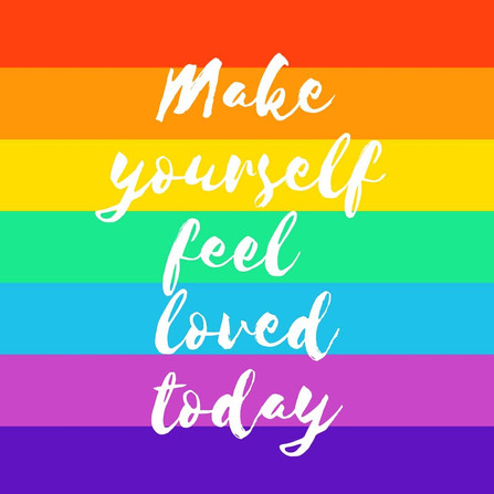 Make Yourself Feel Loved Today