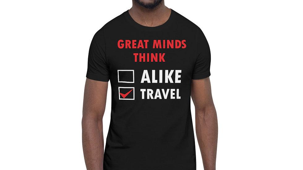 Great Minds Think Travel Unisex T-Shirt
