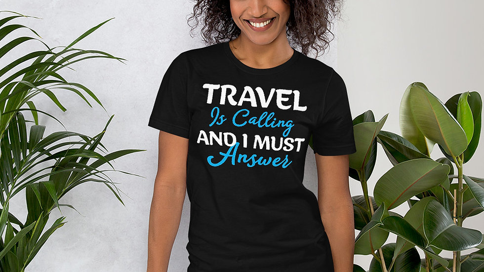 Travel is Calling Unisex T-Shirt