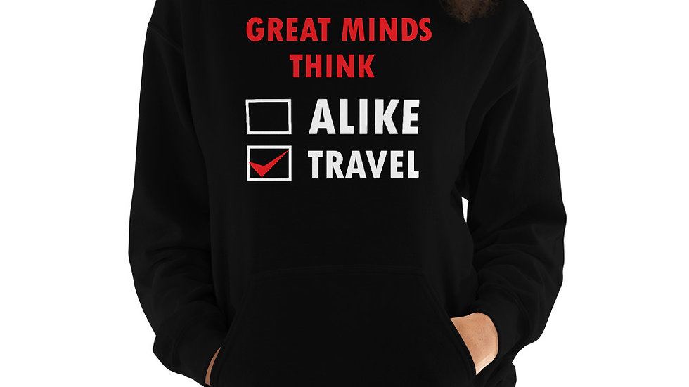 Great Minds Think Travel Unisex Hoodie