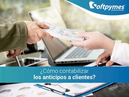 ¿Cómo contabilizar los anticipos a clientes?