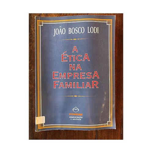 A ética na empresa familiar (gratuito - use código promocional)