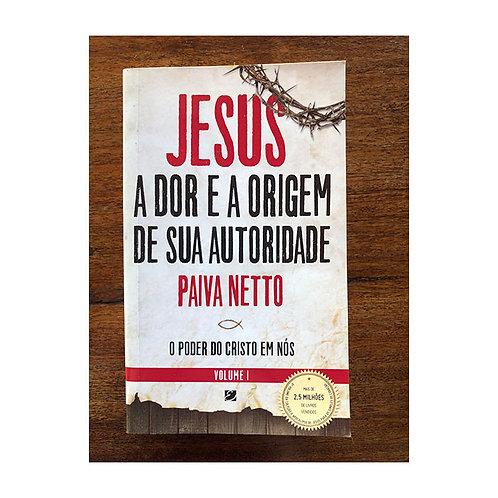 Jesus, a dor e a origem de sua autoridade (gratuito - use código promocional)