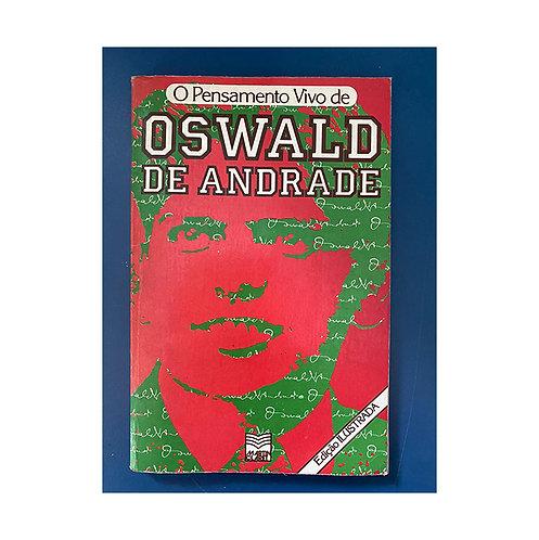 O pensamento vivo de Oswald de Andrade (gratuito - use código promocional)