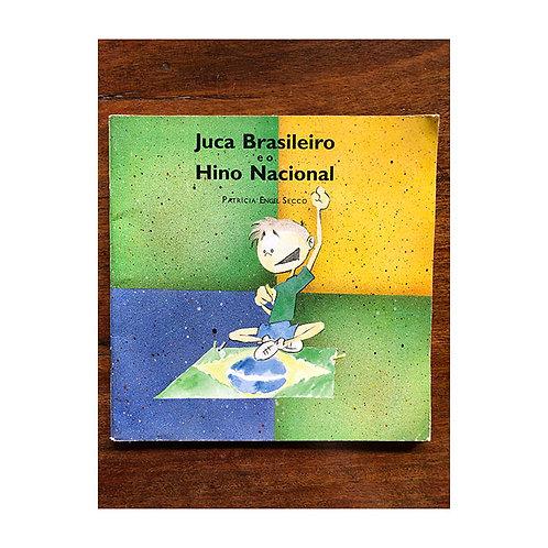 Juca Brasileiro e o Hino Nacional (gratuito - use código promocional)
