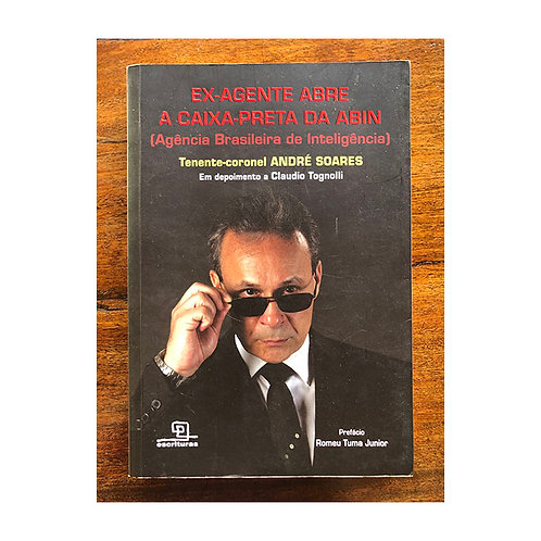 Ex-agente abre caixa preta da Abin (gratuito - use código promocional)