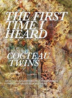 The First Time I heard Cocteau Twins