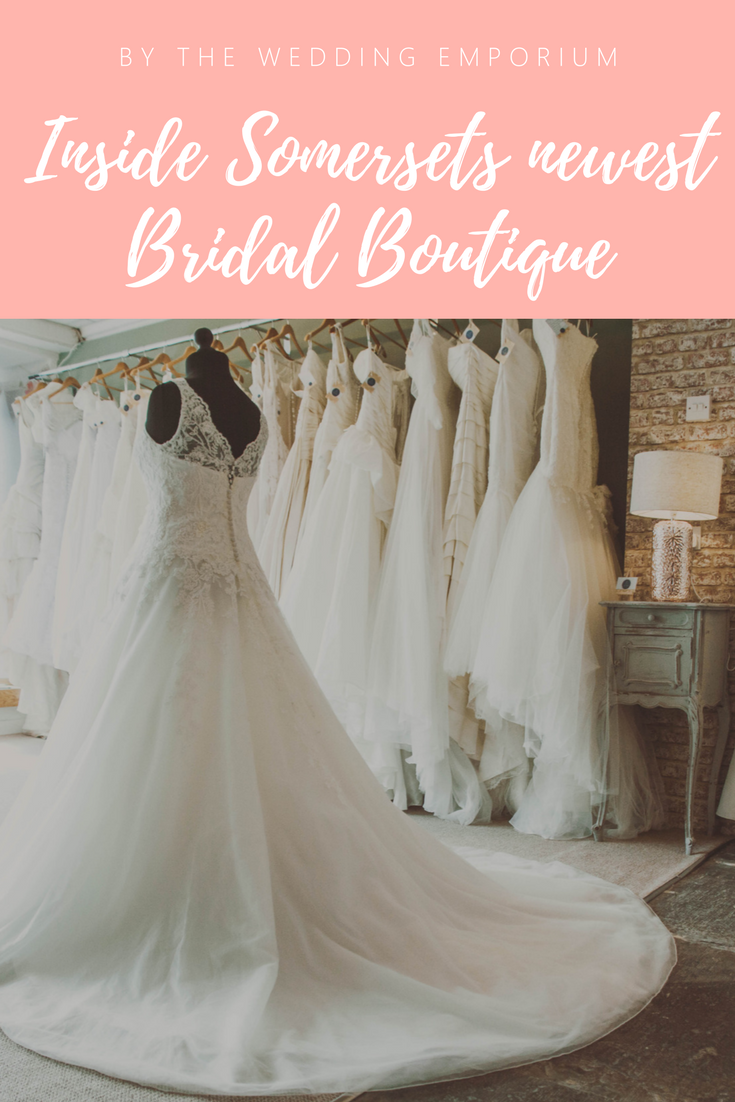 A visit to Somersets newest Bridal Boutique! | The Wedding Reporter | Edition 3