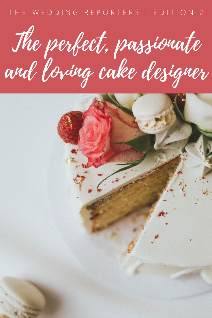 Zaza Marcelle and her passion for unique Wedding Cakes | The Wedding Reporter | Edition 2