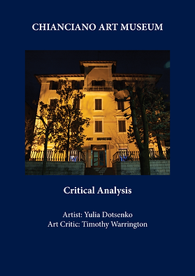 Document of Critical Analysis. Artist: Yulia Dotsenko, Art Critic: Timothy Warrington, Chianciano Art Museum