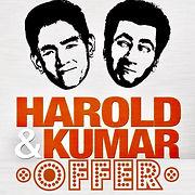 Harold & Kumar Offer