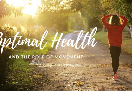 Optimal Health and the role of movement