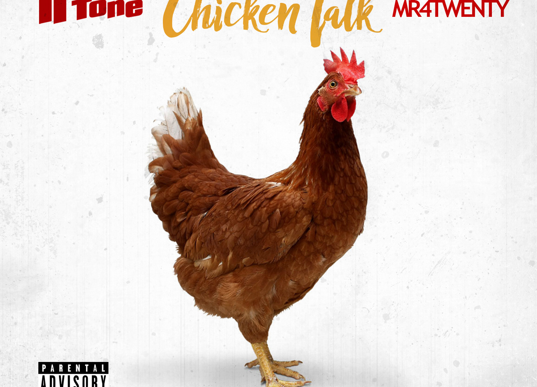 II Tone & Mr 4Twenty - Chicken Talk