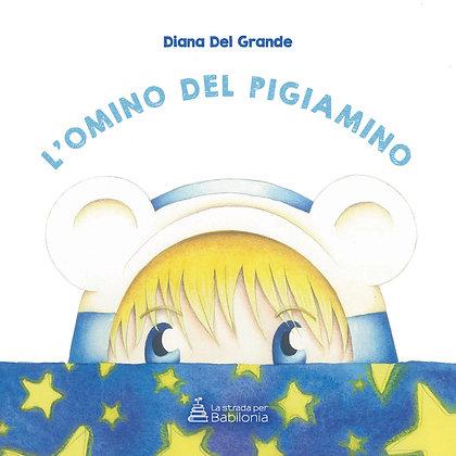 Diana Del Grande - L'omino del pigiamino