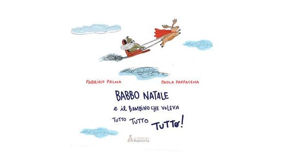 BABBO NATALE E IL BAMBINO CHE VOLEVA TUTTO TUTTO TUTTO!