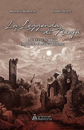La leggenda di Ninfa, Lucrezia Borgia incanto e disperazione