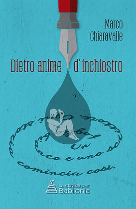 Marco Chiaravalle - Dietro anime d'inchiostro